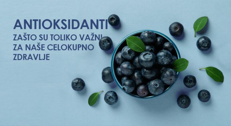 Antioksidanti – zašto su važni?